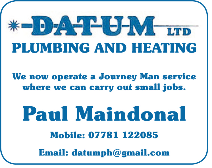 PLUMBING AND HEATING We now operate a Journey Man service where we can carry out small jobs.  Paul Maindonal Mobile: 07781 122085 Email: datumph@gmail.com