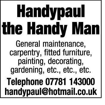 Handypaul the Handy Man General maintenance, carpentry, fitted furniture, painting, decorating, gardening, etc., etc., etc.  Telephone 07781 143000 handypaul@hotmail.co.uk