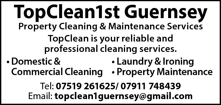 TopClean1st Guernsey  Property Cleaning & Maintenance Services TopClean is your reliable and professional cleaning services. • Domestic & • Laundry & Ironing Commercial Cleaning • Property Maintenance Tel: 07519 261625/ 07911 748439 Email: topclean1guernsey@gmail.com