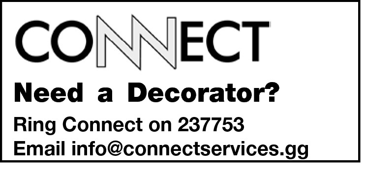Need a Decorator? Ring Connect on 237753 Email info@connectservices.gg