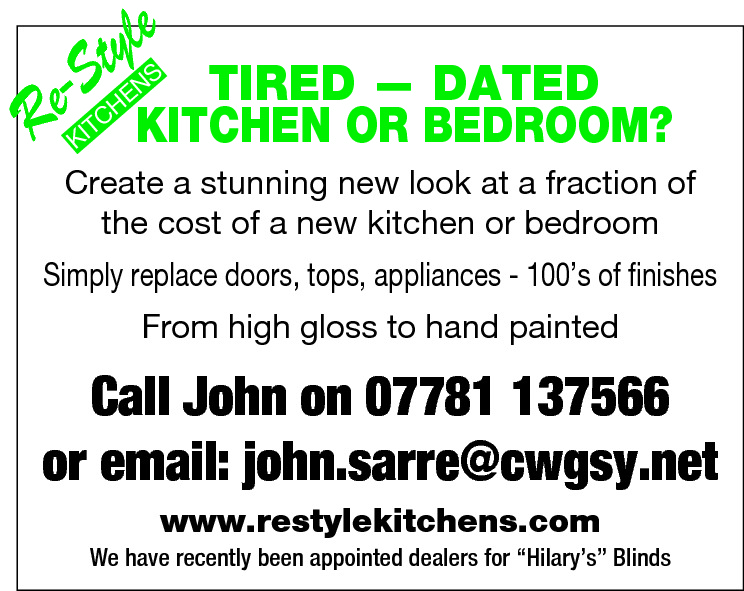 """le  ty e-S  R  TIRED — DATED KITCHEN OR BEDROOM? S  EN  H TC  KI  Create a stunning new look at a fraction of the cost of a new kitchen or bedroom  Simply replace doors, tops, appliances - 100's of finishes From high gloss to hand painted  Call John on 07781 137566 or email: john.sarre@cwgsy.net www.restylekitchens.com  We have recently been appointed dealers for """"Hilary's"""" Blinds"""