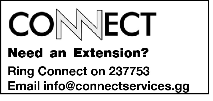 Need an Extension? Ring Connect on 237753 Email info@connectservices.gg