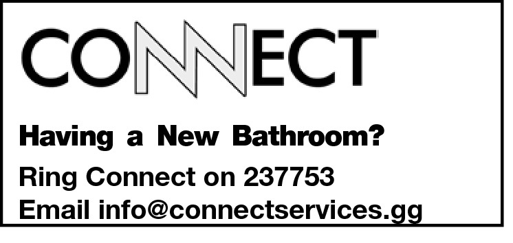 Having a New Bathroom? Ring Connect on 237753 Email info@connectservices.gg