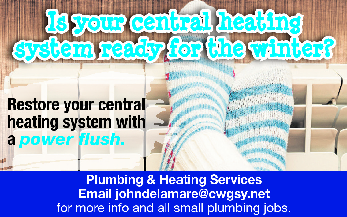 Is your central heating system ready for the winter? Restore your central heating system with a power flush. Plumbing & Heating Services Email johndelamare@cwgsy.net for more info and all small plumbing jobs.